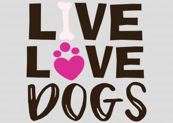 Live Love Dogs t shirt design png