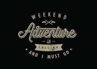 weekend adventure design for t shirt