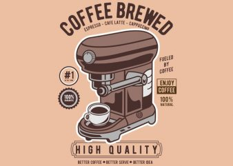 Coffee Brewed t shirt vector file