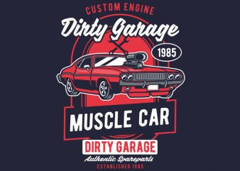 Dirty Garage t shirt vector illustration