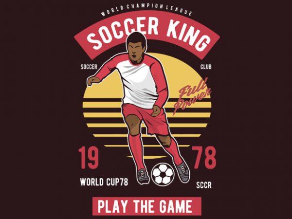 Soccer King commercial use t-shirt design