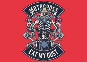 Motocross Eat My Dust t shirt design for purchase