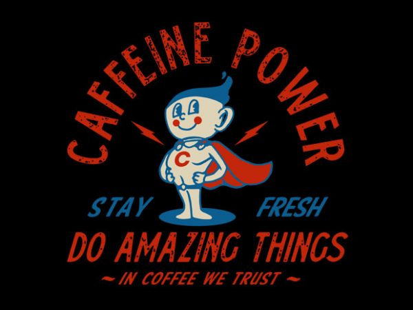 Caffeine Power buy t shirt design artwork