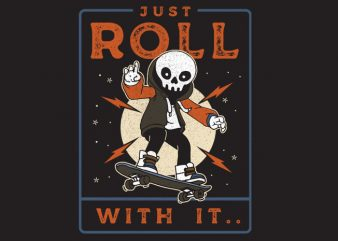 Just Roll With It vector clipart