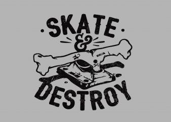 Skate and Destroy graphic t-shirt design