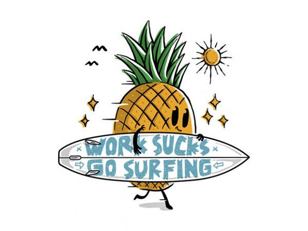 Work Sucks, Go Surfing t shirt design for sale
