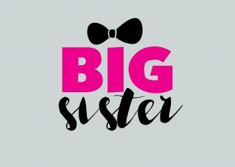 Big Sister t shirt template