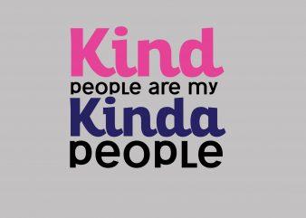 Kind People Are My Kinda People t shirt vector art