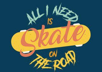 Skate on road Vector t-shirt design