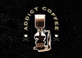 Coffee Addict First vector shirt design