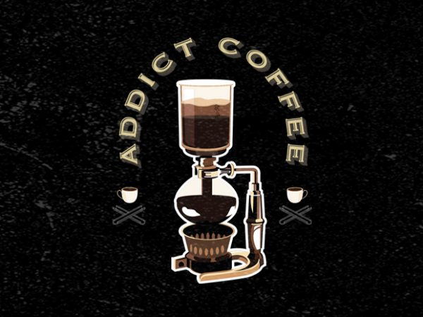 Coffee Addict First t shirt vector file