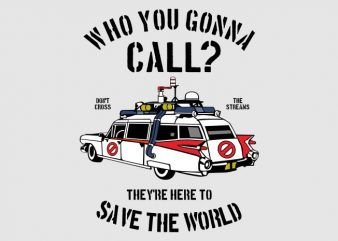 Who You Gonna Call t shirt design for sale
