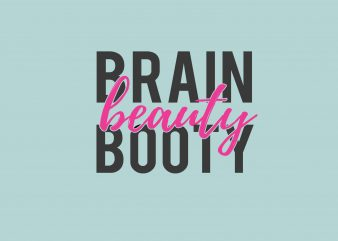 Brain Beauty Booty t shirt template