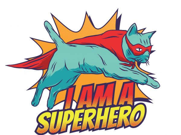 I am a superhero. Vector T-Shirt Design