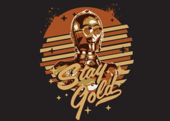 Stay Gold t shirt template vector