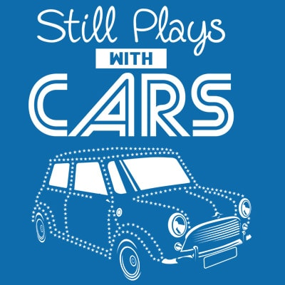 STILL PLAYS WITH CARS vector t-shirt design template
