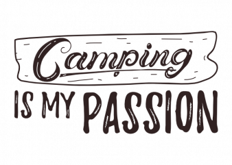 Camping adventure hiking outdoor camp saying vector t shirt printing design
