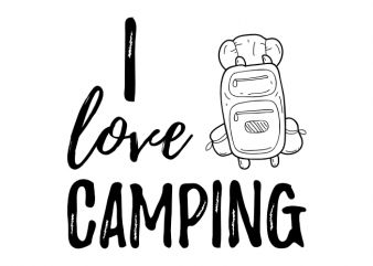 Camping camp outdoor saying camper gift idea vector t shirt printing design