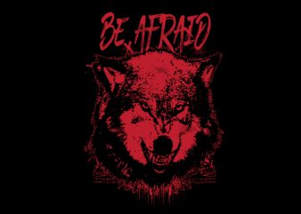 be afraid Vector t-shirt design