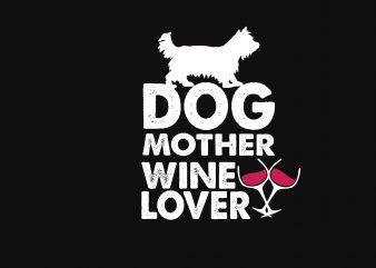Dog Mother Wine Lover vector t-shirt design