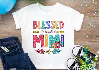 Blessed To Be Called Mimi T shirt Design PNG – happiness is being mimi T shirt