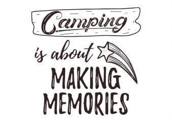 outdoor camp adventure camping saying vector t shirt design