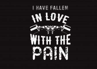 I Have Fallen In Love t shirt design to buy