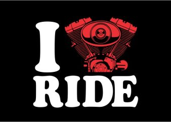 I love ride print ready shirt design