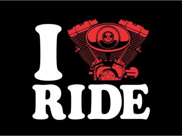 I love ride t shirt design for sale