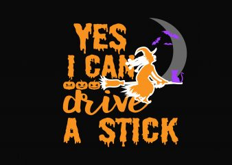 Yes I Can Drive A Stick vector t shirt design for download