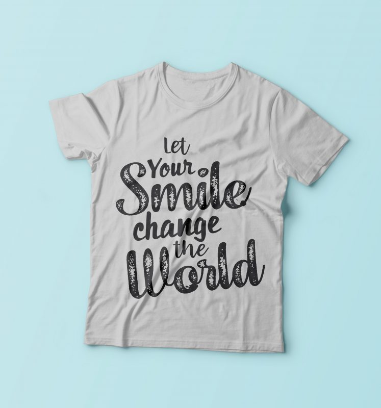 Let Your Smile Change The World t-shirt designs for merch by amazon