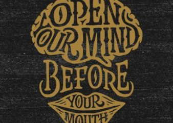 Open your mind before your mouth t shirt design png