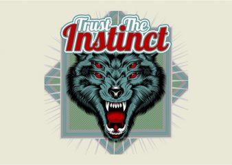 Trust The Instinct t shirt design to buy