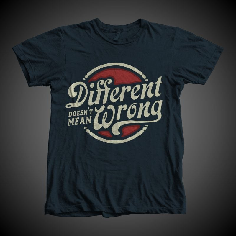 different doesn't mean wrong tshirt design for merch by amazon