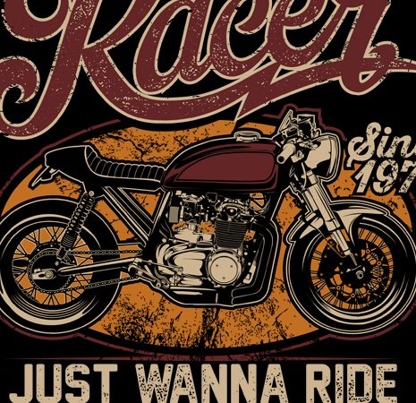 Cafe Racer Just wanna ride t shirt vector file