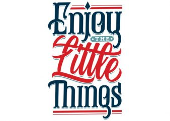 enjoy the little things vector clipart