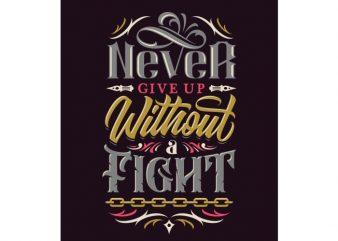 never give up without a fight vector shirt design