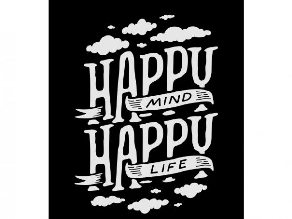 Happy mind happy life print ready vector t shirt design