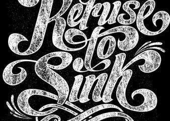 Refuse To Sink t shirt design online