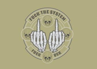 Fuck the System buy t shirt design