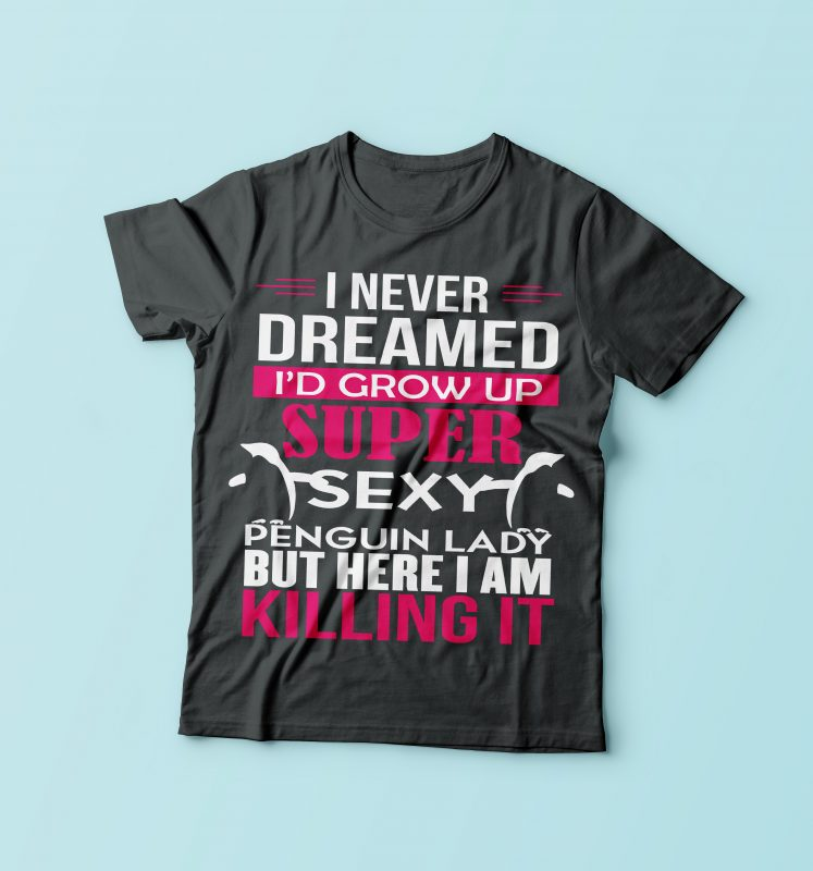 I Never Dreamed t shirt designs for sale