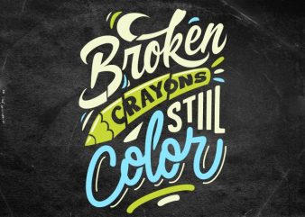 BROKEN CRAYONS STILL COLOR t shirt template