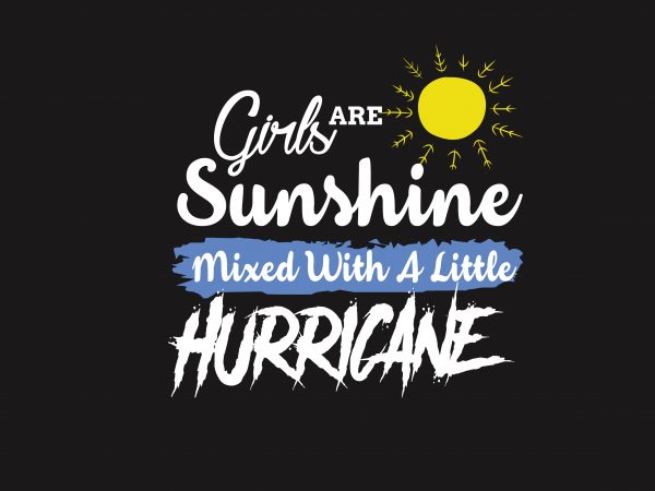 Girls Are Sunshine t shirt design template