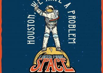 I need more space. Vector T-Shirt Design
