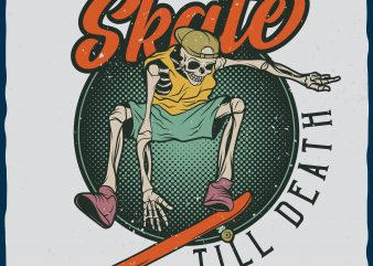 Skate till death vector t-shirt design