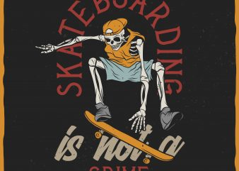 Skateboarding is not a crime vector t-shirt design