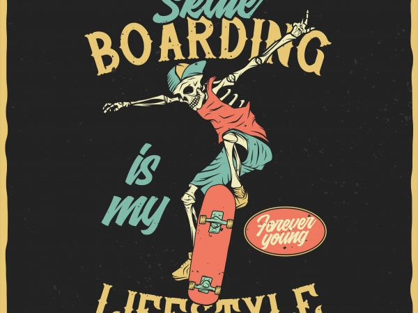 Skateboarding is my lifestyle vector t-shirt design