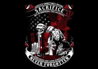 Sacrifice Never Forgotten commercial use t-shirt design