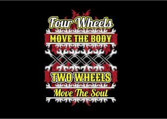 Two Wheels Move The Soul t shirt designs for sale