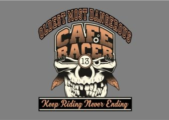 Oldest Most Dangerous Cafe Racer vector t-shirt design for commercial use